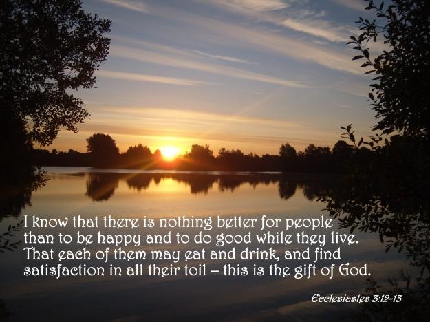 Ecclesiastes 3:12-13