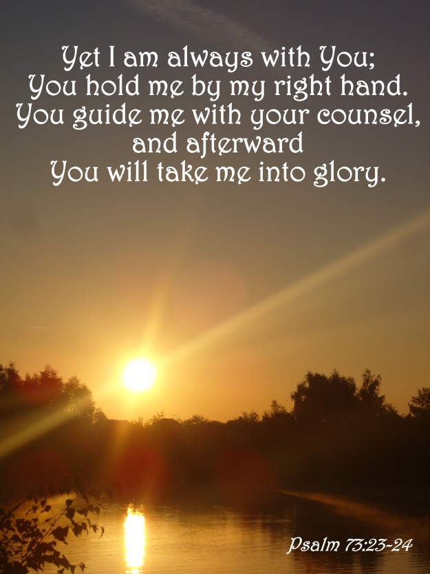 Psalm 73:23-24