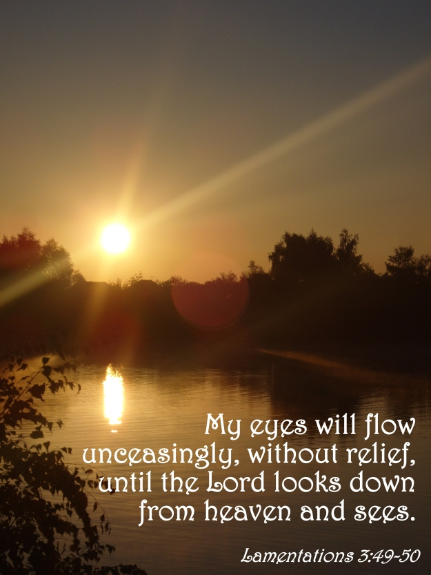 Lamentations 3:49-50