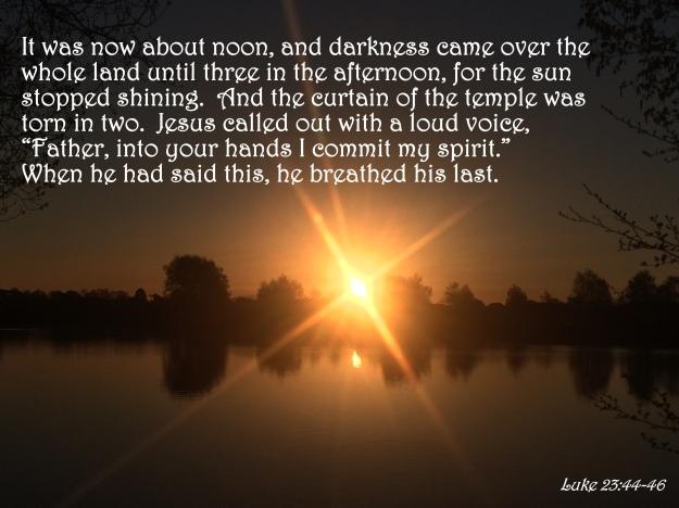 Luke 23:44-46