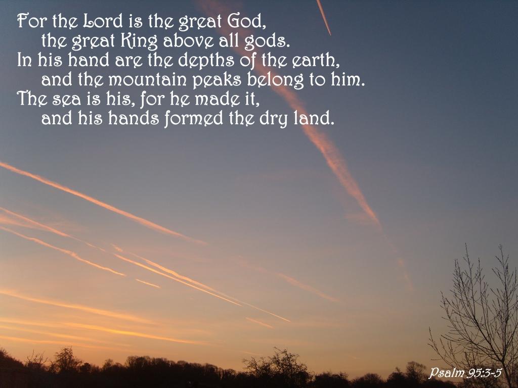 Psalm 95:3-5