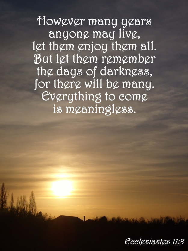 Ecclesiastes 11:8